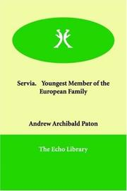 Cover of: Servia; Youngest Member of the European Family: Or- A Residence in Belgrade and Travels in the Hig