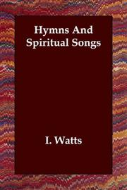 Cover of: Hymns And Spiritual Songs | I. Watts