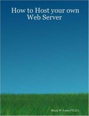Cover of: How to Host your own Web Server | Brian, W. Jones PH.D.c
