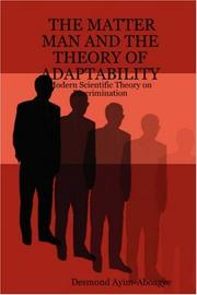 Cover of: THE MATTER MAN AND THE THEORY OF ADAPTABILITY