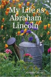 Cover of: My Life as Abraham Lincoln