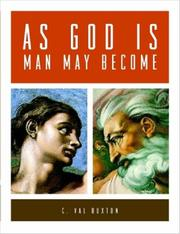 Cover of: AS GOD IS, MAN MAY BECOME | C., Val Buxton