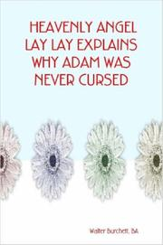 Cover of: HEAVENLY ANGEL LAY LAY EXPLAINS WHY ADAM WAS NEVER CURSED | BA, Walter Burchett