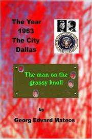 Cover of: 1963 Dallas The Man on the Grassy Knoll