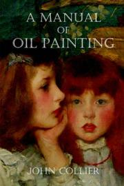 Cover of: A Manual of Oil Painting | John Collier