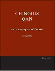 Cover of: Chinggis Qan and the conquest of Eurasia, a biography