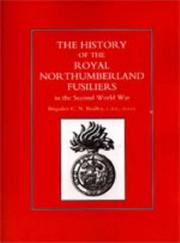 Cover of: HISTORY OF THE ROYAL NORTHUMBERLAND FUSILIERS IN THE SECOND WORLD WAR | Brig. C. N. Barclay