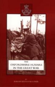 Cover of: OXFORDSHIRE HUSSARS IN THE GREAT WAR 1914-1918 | Adrian Keith-Falconer
