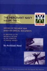 Cover of: HISTORY OF THE GREAT WAR. THE MERCHANT NAVY VOLUME I
