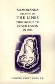 Cover of: MEMORANDA RELATIVE TO THE LINES THROWN UP TO COVER LISBON IN 1810 | R.E. Colonel John T. Jones