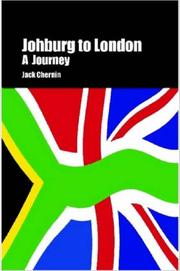 Cover of: Johburg to London A Journey | Jack, Chernin