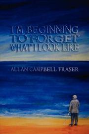 Cover of: I'm Beginning To Forget What I Look Like