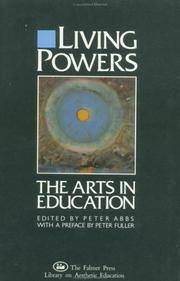 Cover of: Living Powers; The Arts in Education (Falmer Press Library on Aesthetic Education) | PETER ABBS