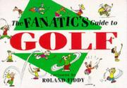 Cover of: The Fanatic's Guide to Golf (Fanatic's Guides Ser)