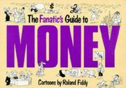 Cover of: The Fanatic's Guide to Money (Fanatic's Guides Ser)