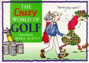 Cover of: The Crazy World of Golf (Crazy World Ser) | Bill Stott