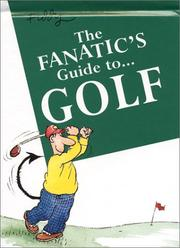 Cover of: The Fanatic's Guide to Golf (The Fanatic's Guide to)
