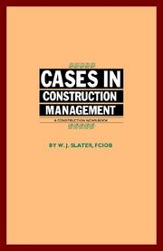 Cover of: Cases in construction management | W. J. Slater
