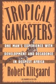 Cover of: Tropical gangsters | Klitgaard, Robert E.