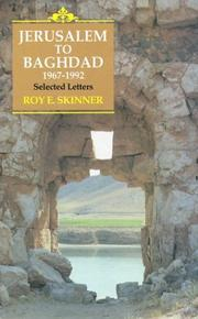 Cover of: Jerusalem to Baghdad, 1967-1992 | Roy E. Skinner