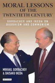 Cover of: Moral Lessons of the Twentieth Century: Gorbachev and Ikeda on Buddhism and Communism (Echoes and Reflections)