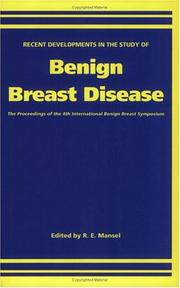 Cover of: Recent developments in the study of benign breast disease | International Benign Breast Symposium (4th 1991 Manchester, England)