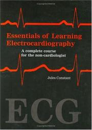 Cover of: Essentials of learning electrocardiography | Jules Constant