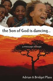 Cover of: The Son of God Is Dancing | Adrian and Bridget Plass