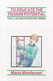 Cover of: To Educate the Human Potential (The Clio Montessori Series)