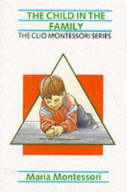 Cover of: The Child in the Family (The Clio Montessori Series)