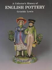 A collector's history of English pottery by Griselda Lewis