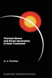 Cover of: Thermal stress and strain generation in heat treatment