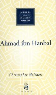 Cover of: Ahmad ibn Hanbal (Makers of the Muslim World)