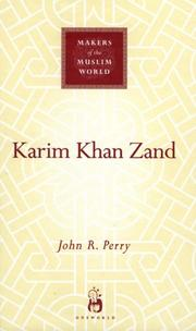 Cover of: Karim Khan Zand (Makers of the Muslim World) | John R. Perry