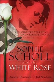 Cover of: Sophie Scholl and the White Rose | Jud Newborn & Annette Dumbach