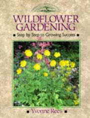 Cover of: Wildflower gardening | Yvonne Rees