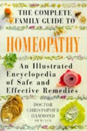 Cover of: complete family guide to homeopathy | Christopher Hammond