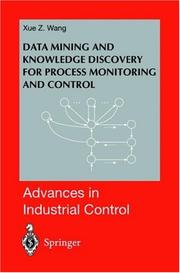 Cover of: Data mining and knowledge discovery for process monitoring and control
