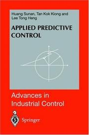 Applied Predictive Control (Advances in Industrial Control) by Sunan Huang, Kok Kiong Tan, Tong H. Lee