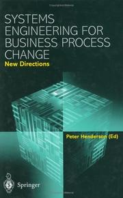 Cover of: SYSTEMS ENGINEERING FOR BUSINESS PROCESS CHANGE | Pete Henderson