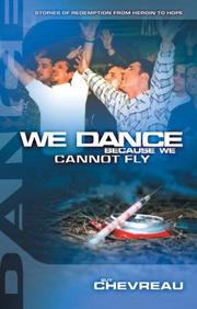 Cover of: We Dance Because We Cannot Fly