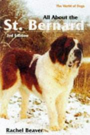 Cover of: All about the St. Bernard (World of Dogs) | Rachel Beaver