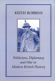 Cover of: Politicians, Diplomacy and War in Modern British History | Keith Robbins
