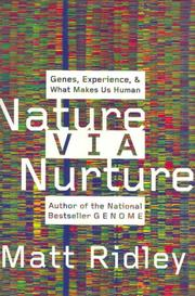 Cover of: Nature Via Nurture: Genes, Experience, and What Makes Us Human