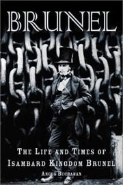 Cover of: Brunel: the life and times of Isambard Kingdom Brunel