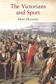 Cover of: The Victorians and Sport | Mike Huggins