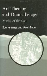 Cover of: Art Therapy & Dramatherapy: Masks of the Soul (Art Therapies)