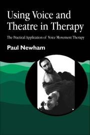 Cover of: Using Voice and Theatre in Therapy