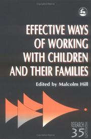 Cover of: Effective Ways of Working With Children and Their Families (Research Highlights in Social Work, 35)