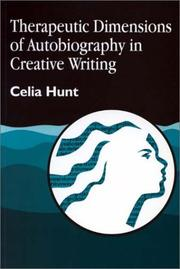 Cover of: Therapeutic dimensions of autobiography in creative writing | Celia Hunt